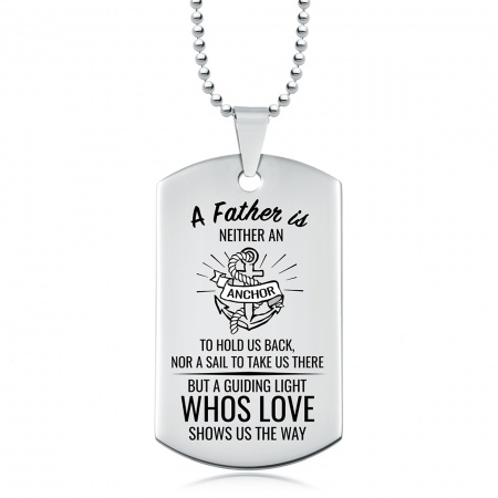 A Father is neither an Anchor Dog Tag, Personalised, Guiding Light