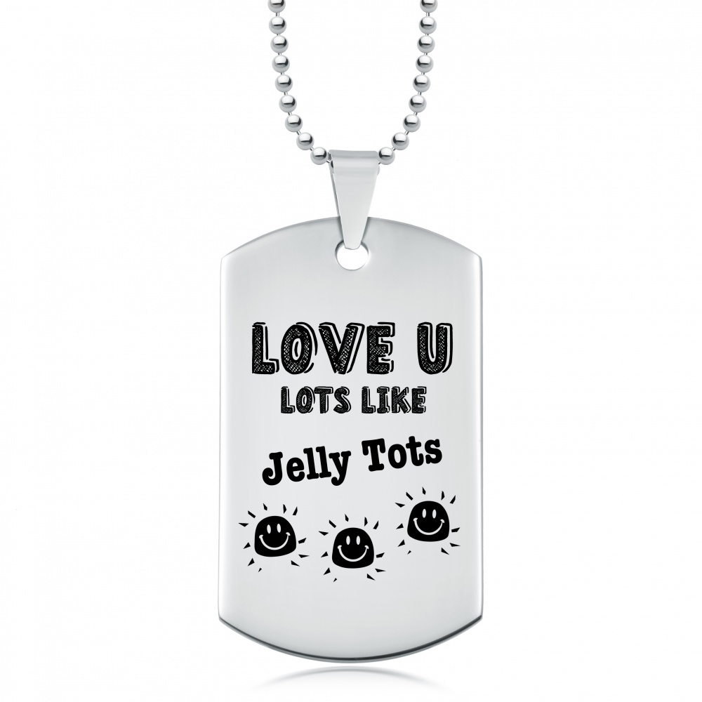 Love You Lots Like Jelly Tots Dog Tag, Personalised, Stainless Steel