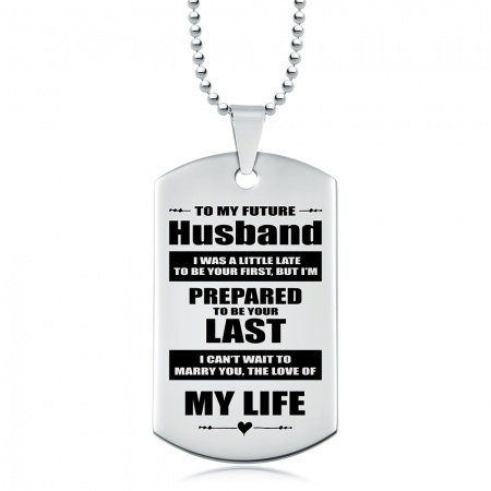 To My Future Husband, My Life Dog Tag, Personalised, Stainless Steel