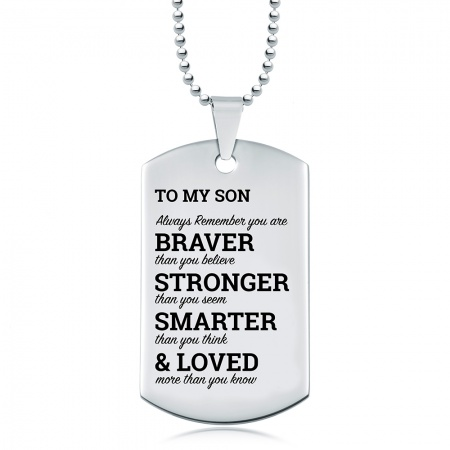 Son, You Are Braver, Stronger, Smarter, & Loved Dog Tag, Personalised, Stainless Steel